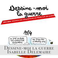 "Exposition ""Dessine-moi la guerre : 1914-2014"" (Cartooning for Peace)"